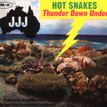 Hot Snakes Thunder Down Under