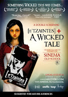 e'TZAINTES + A WICKED TALE Double Screening