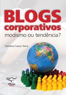 Blogs Corporativos - modismo ou tendência?