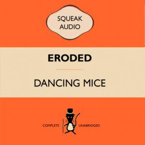 Dancing Mice - Eroded (2008)
