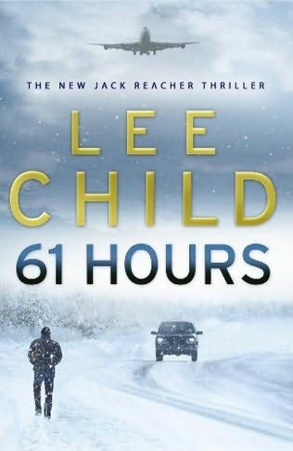 61 Hours  Lee Child Best Killer thrillers crime fiction