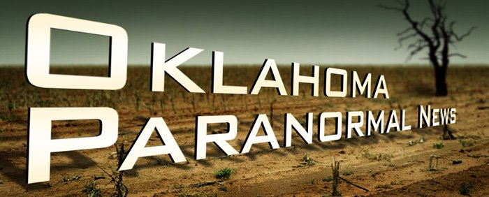 OKLAHOMA PARANORMAL NEWS