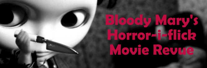 Bloody Mary's Horror-i-flick Movie Revue