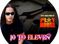 MR.PLAYHOUSE - '10 to ELEVEN' SOCA MIX for D/Load