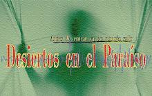 DESIERTOS EN EL PARAISO