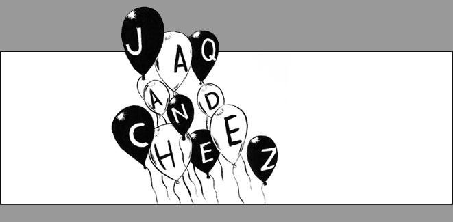 jaqANDcheez