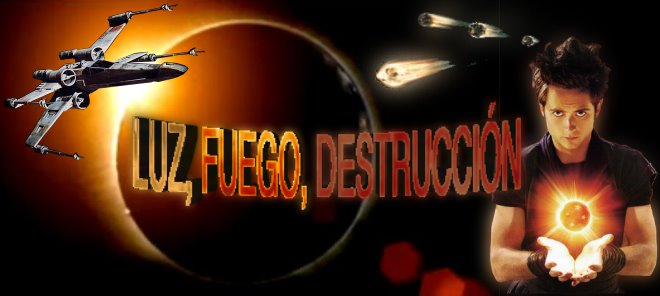 Luz, Fuego, Destrucción