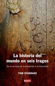 https://i0.wp.com/1.bp.blogspot.com/_kGhKb1wQ_Vg/S49r4ncxdDI/AAAAAAAAAJI/2blS_TPfteE/s320/la-historia-del-mundo-en-seis-tragos.jpg?resize=230%2C268