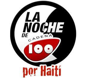 LA NOCHE DE CADENA 100 por Haití. 24/04/ 2010. Con las actuaciones de los mejores para la mejor de las causas.