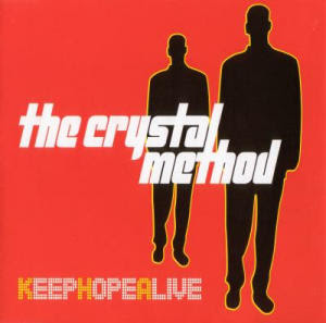 The Crystal Method - Keep Hope Alive