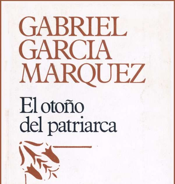 el otono del patriarca El otono del patriarca (the autumn of the patriarch) by gabriel garcía márquez in doc, epub, fb2 download e-book.