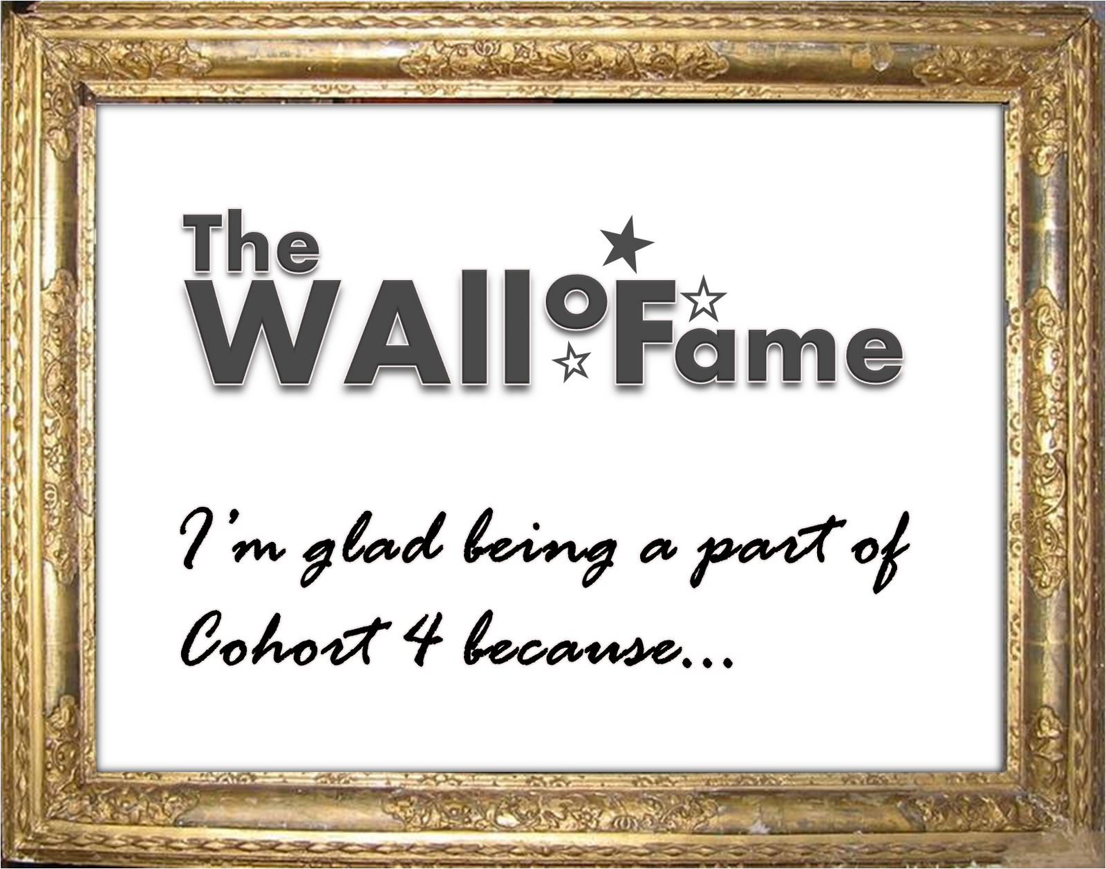 reaching the stars the wall of fame i 39 m glad being a part of cohort 4 because. Black Bedroom Furniture Sets. Home Design Ideas