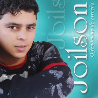 cd de joilson o fenomeno do arrocha 2011