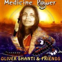 oliver shanti & friends - medicine power (2000)