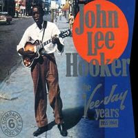 John Lee Hooker – The Vee-Jay Years 1955-1964
