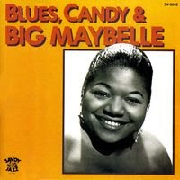 big maybelle - blues, candy and big maybelle (1958)