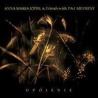 Anna Maria Jopek & Friends with Pat Metheny - Upojenie (2002