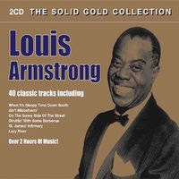 Louis Armstrong – The Solid Gold Collection (2007)