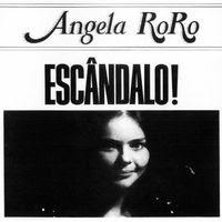 Ângela Rô Rô - Escândalo! (1981)