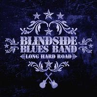 Blindside Blues Band – Long Hard Road (2006)