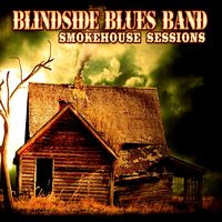 Blinside Blues Band - Smokehouse Sessions