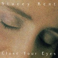 Stacey Kent – Close your eyes (1997)
