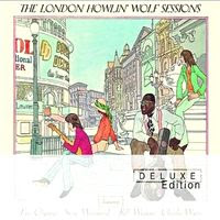the london howlin' wolf sessions (2003)deluxe editon