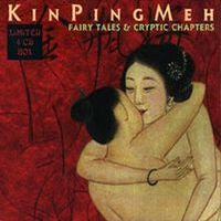 Kin Ping Meh - Fairy Tales and Cryptic Chapters (1998)