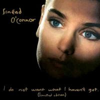 Sinéad O'Connor - I Do Not Want What I Haven't Got (Deluxe Edition) (2009)