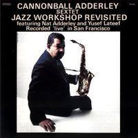 Cannonball Adderley Sextet  Jazz Workshop Revisited (1962)