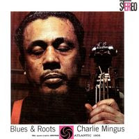 charles mingus - blues and roots (1959)