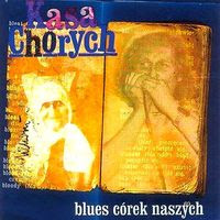 kasa chorych - blues córek naszych (2006)