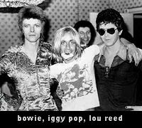 Bowie, Iggy Pop and Lou Reed