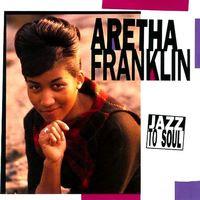aretha franklin - jazz to soul (1992)