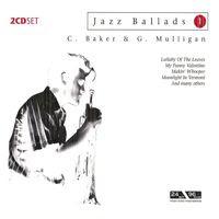 Jazz Ballads 1: Chet Baker & Gerry Mulligan