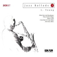 Jazz Ballads 3: Lester Young