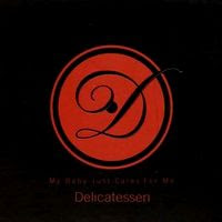 delicatessen - My baby just cares for me (2008)
