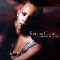 Regina Carter - Something For Grace (1997)