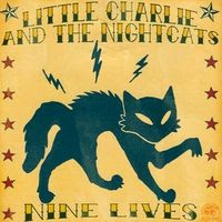 Little Charlie & The Nightcats - Nine Lives (2005)