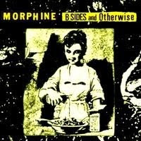 Morphine - B-Sides & Otherwise (1997)