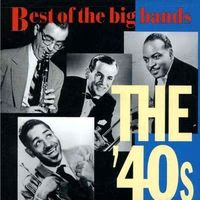 best of big bands the 40's (1996)