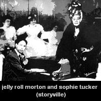 jelly roll morton & sophie tucker em storyville
