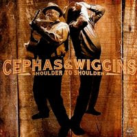 cephas & wiggins - shoulder to shoulder (2006)