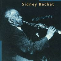 sidney bechet - high society (1998)