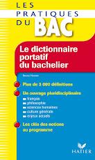 """""""Le Dictionnaire portatif du bachelier.  Connaître les mots pour comprendre le monde"""" (B.H.)"""
