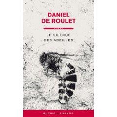 Le silence des abeilles de Daniel de Roulet 1