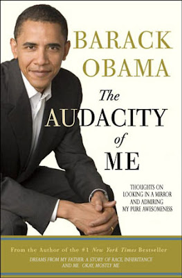 Barack Obama: The Audacity of Me
