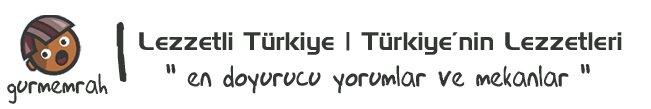 Lezzetli Türkiye | Türkiye'nin Lezzetleri ( Mekan Tanıtımları, Gezi Notları )