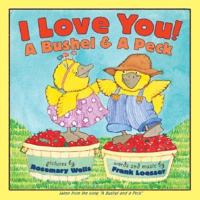I Love You, a Bushel and a Peck