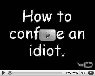 Youtube: Cómo confundir a un idiota